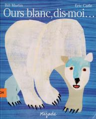 Cover of: Ours blanc, dis-moi-- | Bill Martin