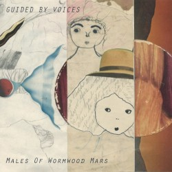 Males of Wormwood Mars by Guided by Voices