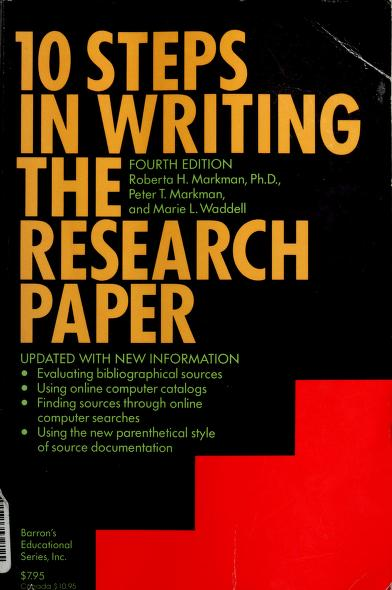 10 steps in writing the research paper by Roberta H. Markman