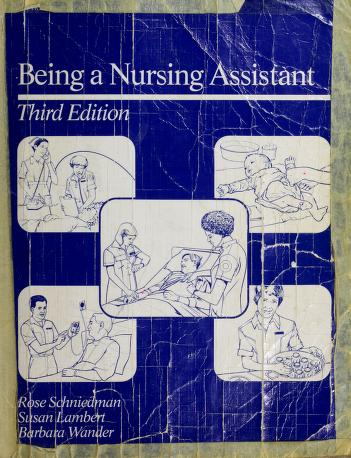 Being a nursing assistant by Rose B. Schniedman