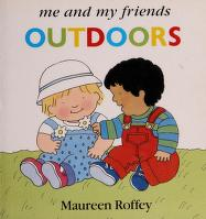 Cover of: Outdoors (Me and my friends) | Maureen Roffey