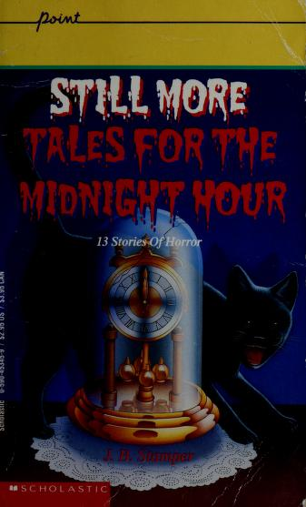 Cover of: Still More Tales for the Midnight Hour (Point) | Judith Bauer Stamper