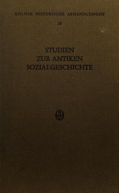 Cover of: Studien zur antiken Sozialgeschichte | hrsg. von Werner Eck, Hartmut Galsterer und Hartmut Wolff.