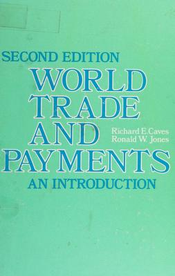 Cover of: World trade and payments | Richard E. Caves